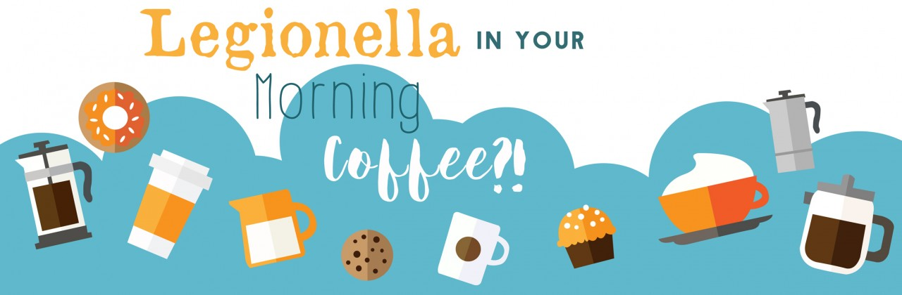 Legionella in your morning coffee? - Water Hygiene Experts