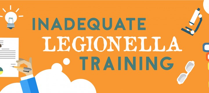 Inadequate Legionella Training